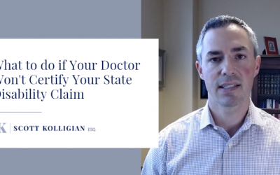 VIDEO – What to do if Your Doctor Won't Certify Your State Disability Claim